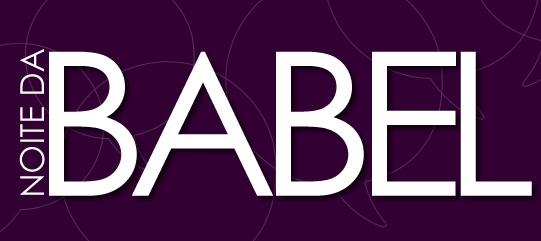 Noite da Babel Férias